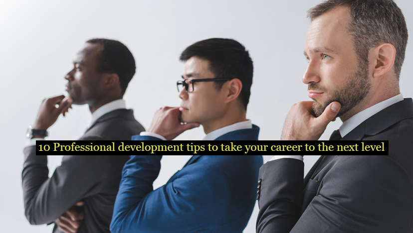10 Professional development tips to take your career to the next level