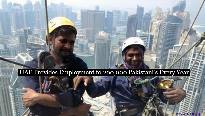 UAE Provides Employment to 200,000 Pakistani's Every Year