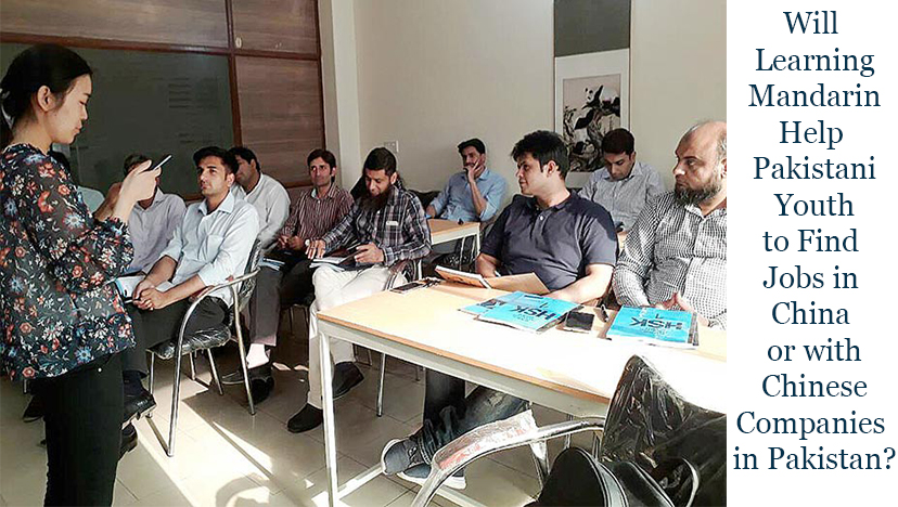 Will Learning Mandarin Help Pakistani Youth to Find Jobs in China or with Chinese Companies in Pakistan